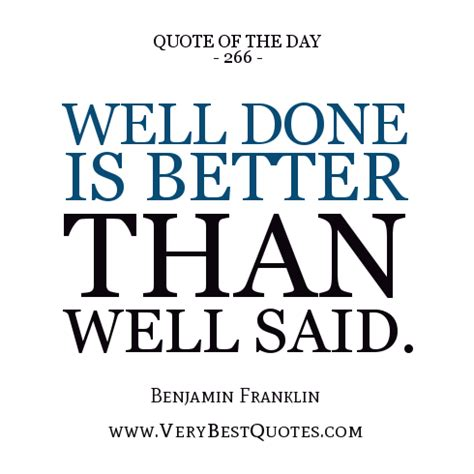 Quote Of The Day Benjamin Franklin by Well Done Quotes Quotesgram