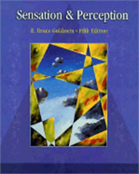 sensation perception books sensation and perception book by e bruce goldstein 12
