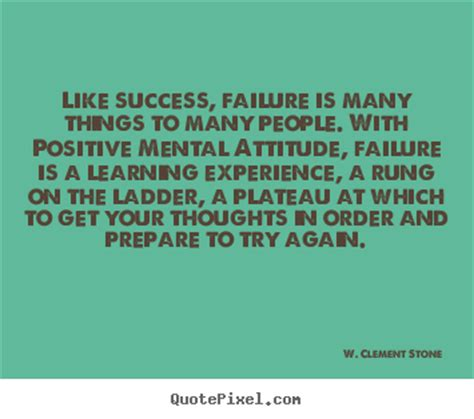how to an attitude to try new things quotes about success like success failure is many things to many
