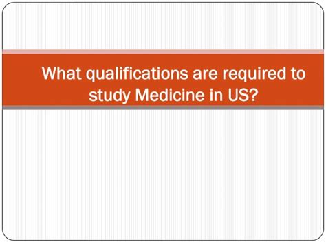 what qualifications are required to study medicine in us