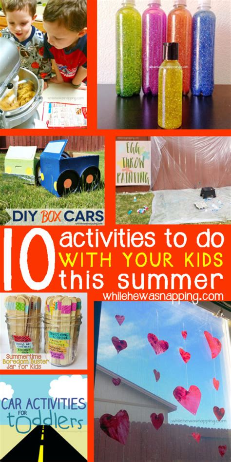 7 Things To Do With Your Toddlers by Top Ten Things To Do With Your This Summer While He