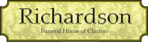 welcome to richardson funeral home of clinton proudly