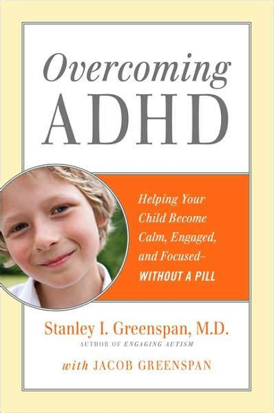 overcoming adhd helping your child become calm engaged