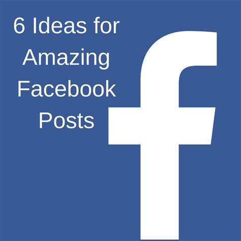 themes for facebook posts 6 ideas for amazing facebook posts creative income