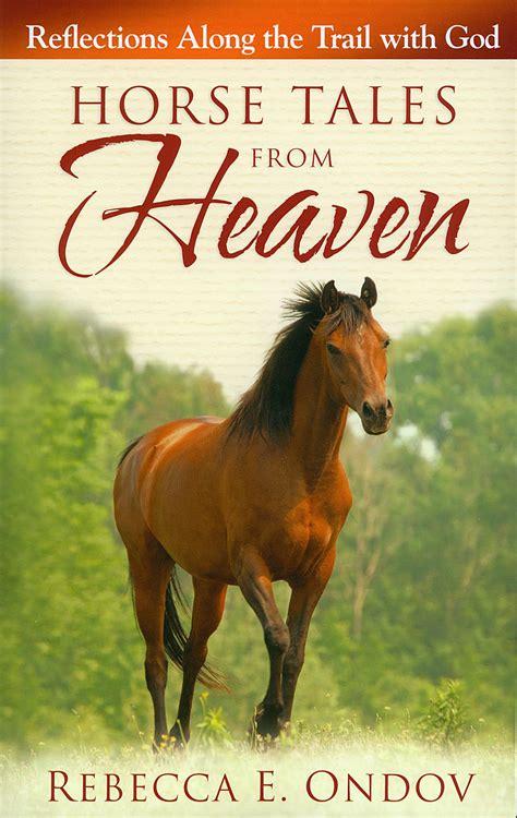 horse tales  heaven  rebecca ondov wwwhoofprintscom