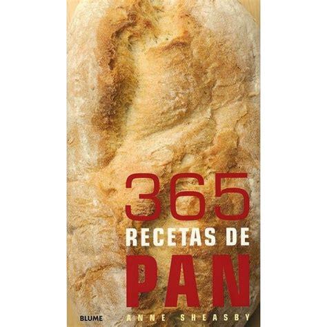 libro pan de pueblo recetas libro 365 recetas de pan