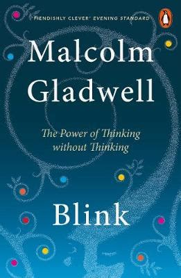 blink the power of blink by malcolm gladwell waterstones