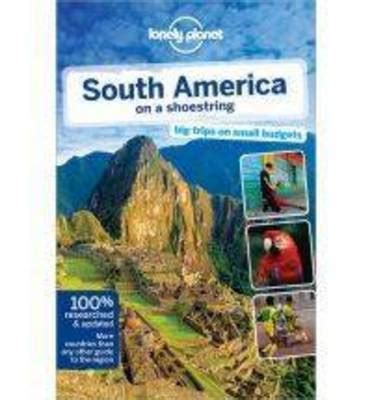 south american handbook footprint handbooks books lonely planet south america on a shoestring by lonely