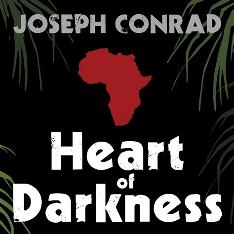 the heart of darkness heart of darkness audiobook by joseph conrad read by