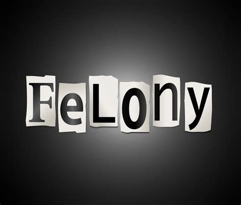Search For With Felonies Definition Of A Quot Felony Quot Former Da Explains