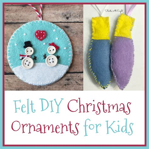 diy felt ornaments felt diy ornaments for startsateight