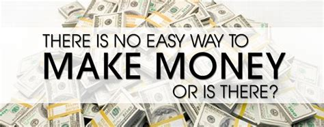 Easy Way Of Making Money Online - there is no easy way to make money or is there sasha