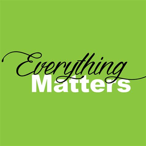 Every Thing Matters everything matters podcast
