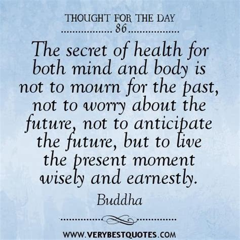 secret of day the secret of health for both mind and quotes buddha