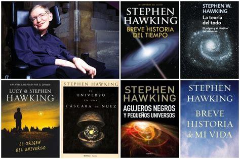 libro agujeros negros y tiempo fallece stephen hawking 6 libros de los que nos deja el prestigioso astrof 237 sico