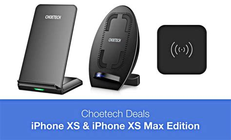 choetech deals iphone xs and xs max edition fast wireless chargers starting from just 4 99