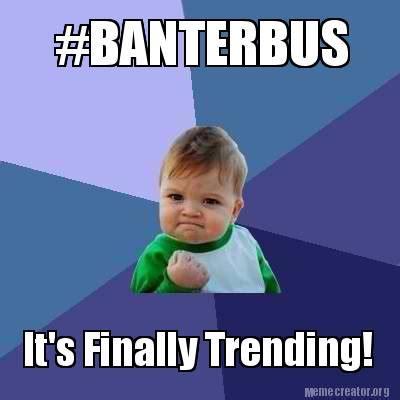 Finally Meme - meme creator banterbus it s finally trending meme