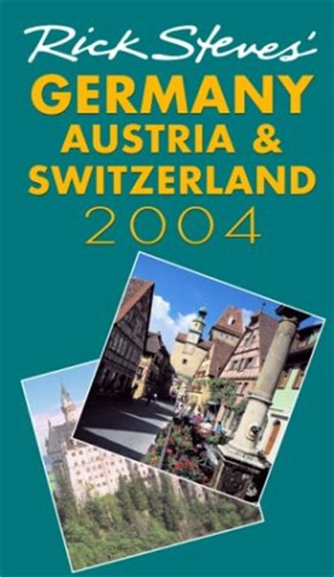 rick steves germany 2018 books rick steves germany austria and switzerland 2002