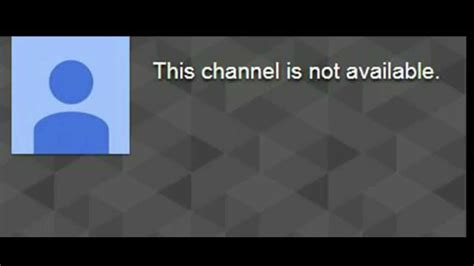logo channel not available why does it say my channel is not available