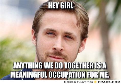 Make Ryan Gosling Meme - 1582 best images about ot stuff on pinterest physical