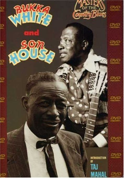 white house of music hours bukka white son house masters of the country blues yazoo dvd 500 down home