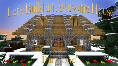 minecraft awesome house hardcore minecraft how to build an awesome house part 1 youtube