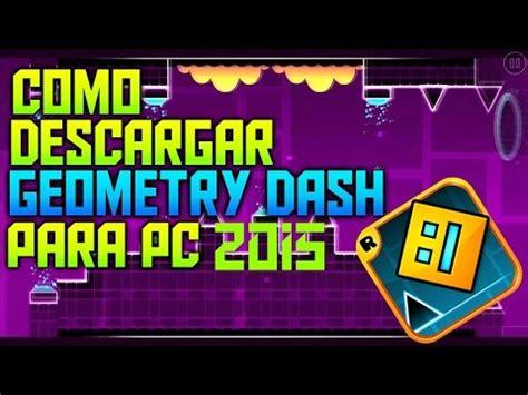 descargar full version geometry dash para pc como descargar geometry dash 2015 para pc full version 1 9