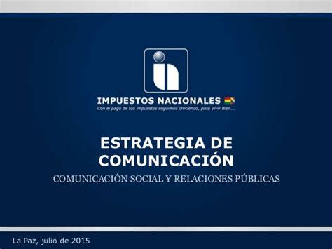 Servicio De Impuestos Nacionales Cultura Tributaria 2 | estrategia de comunicaci 243 n comunicaci 243 n social y