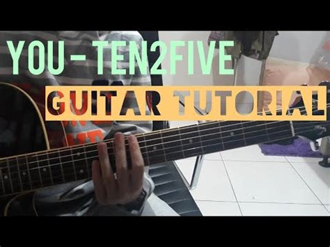 Tutorial Guitar You Ten2five | you ten2five guitar tutorial youtube