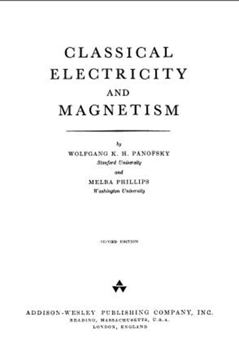 classical electricity and magnetism by wolfgang panofsky 綷崧 寘 綷 崧 綷