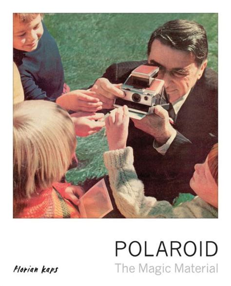 polaroid the magic material 0711237506 polaroid the magic material by florian kaps hardcover barnes noble 174