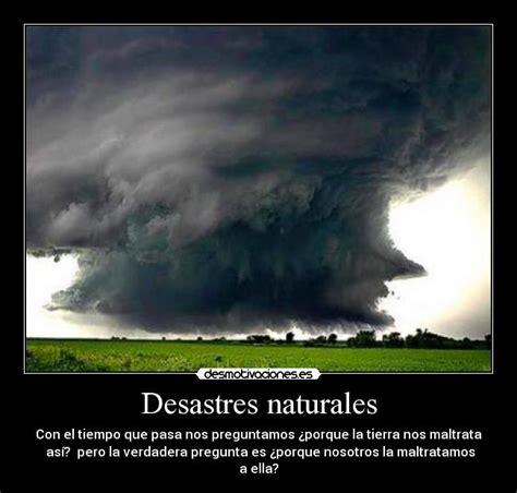 imagenes desastres naturales para niños desastres naturales desmotivaciones