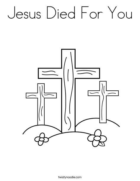 Jesus Died For You Coloring Page Twisty Noodle Jesus On The Cross Coloring Page