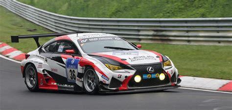 lexus hours lexus rc f n 252 rburgring win