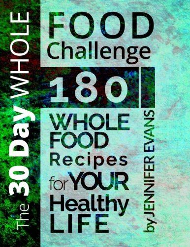 healthy food recipes for the whole day books the 30 day whole food challenge 180 whole food recipes