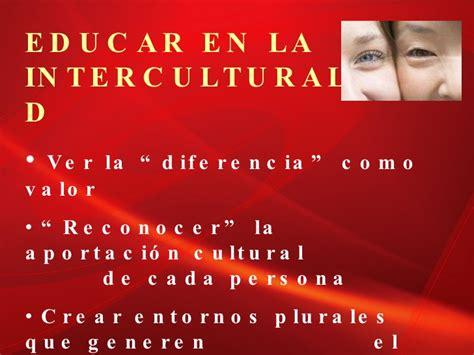 educar en la realidad 841625656x la educaci 243 n intercultural el valor de una educaci 243 n incluyente