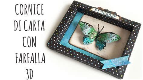 scrapbooking tutorial cornice cornice di carta e farfalla di carta 3d facilissimi 232