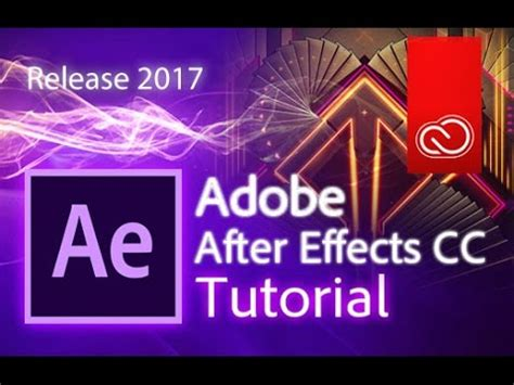 tutorial after effect 2017 after effects cc 2017 full tutorial for beginners