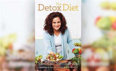 The Detox Diet Book Shonali Sabherwal is your digestive system on