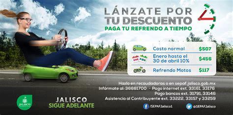 descuento recargos refrendo jalisco 2016 pago refrendo 2016 guadalajara jalisco mexico 250 ltima