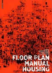 floor plan manual housing housing design a manual bernard leupen harald mooij joost grootens design