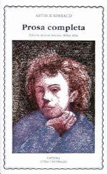 prosa completa prosa completa arthur rimbaud sinopsis y precio fnac