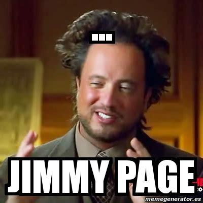 Meme Jimmy - meme ancient aliens jimmy page 1538945