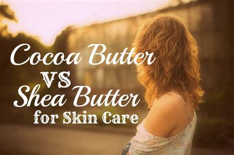 Shin Ju Skin Care Solution For Your Skin 0q93 cocoa butter vs shea butter a solution for your skin the best organic skin care