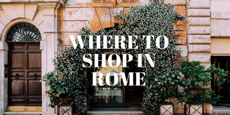 best shopping areas in rome the best shopping streets in rome an american in rome
