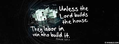 except the lord build the house psalm 127 1 nkjv unless the lord builds the house facebook cover photo my bible