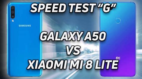 Samsung Galaxy A50 Vs Xiaomi 8 Lite by Speed Test G Samsung Galaxy A50 Vs Xiaomi Mi 8 Lite