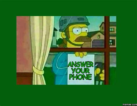 Answer Your Phone Meme - answer your phone memes com