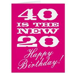 how big is a birthday card big 40th birthday card for 40 is the new 20 zazzle