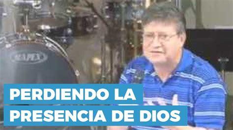 predicas cristianas haciendo la voluntad de dios youtube perdiendo la presencia de dios predicaciones cristianas